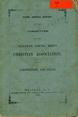 Fifth annual report of the committee of the Halifax Young Men's Christian Association. Also, constitution and rules.