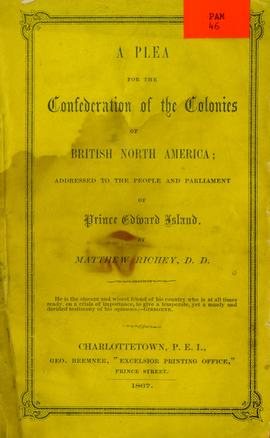 A Plea for the Confederation of the colonies of British North America; addressed to the people an...
