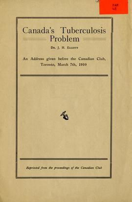 Canada's tuberculosis problem: An address given before the Canadian Club, Toronto, March 7th, 1910