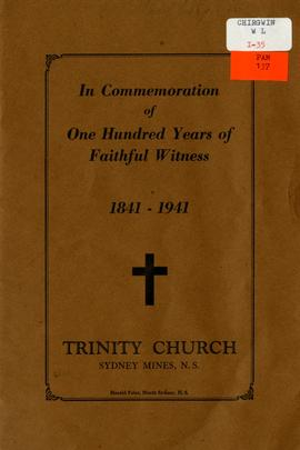 1841-1941 - In commemoration of one hundred years of the ministrations of Trinity Church in the town of Sydney Mines, Nova Scotia